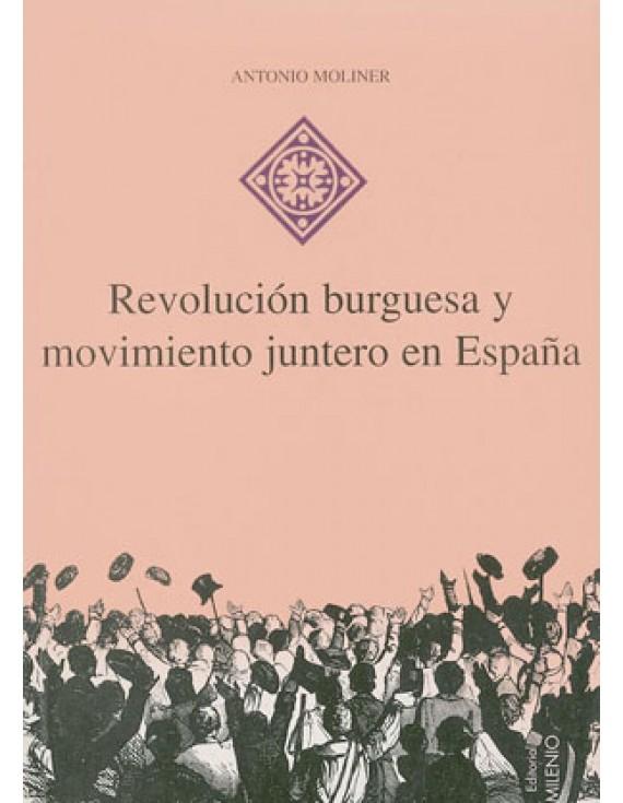 Revolución burguesa y movimiento juntero en España