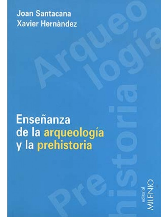 Enseñanza de la arqueología y la prehistoria