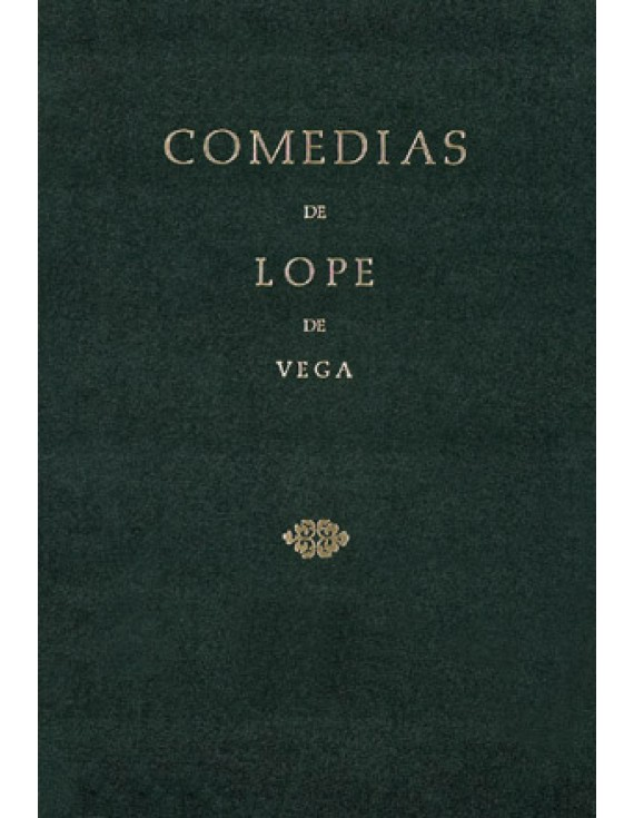 Comedias de Lope de Vega (Parte IX, Volumen III). Los Ponces de Barcelona. La varona Castellana. La dama boba. Los melindres de Belisa