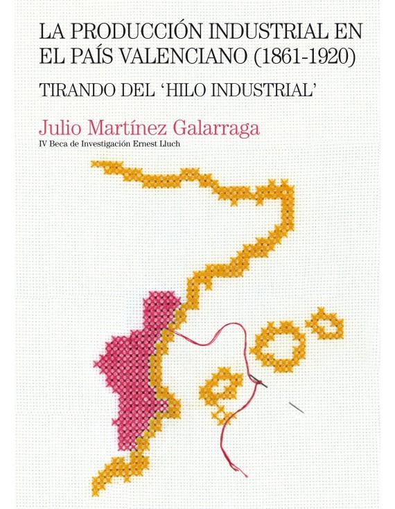 La producción industrial en el País Valenciano (1861-1920)