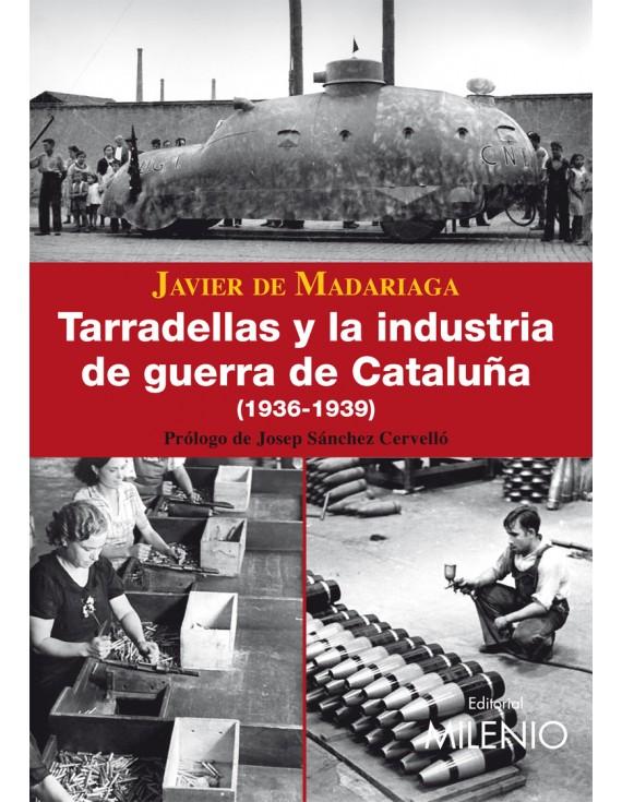 Tarradellas y la industria de guerra de Cataluña (1936-1939) (e-book pdf)