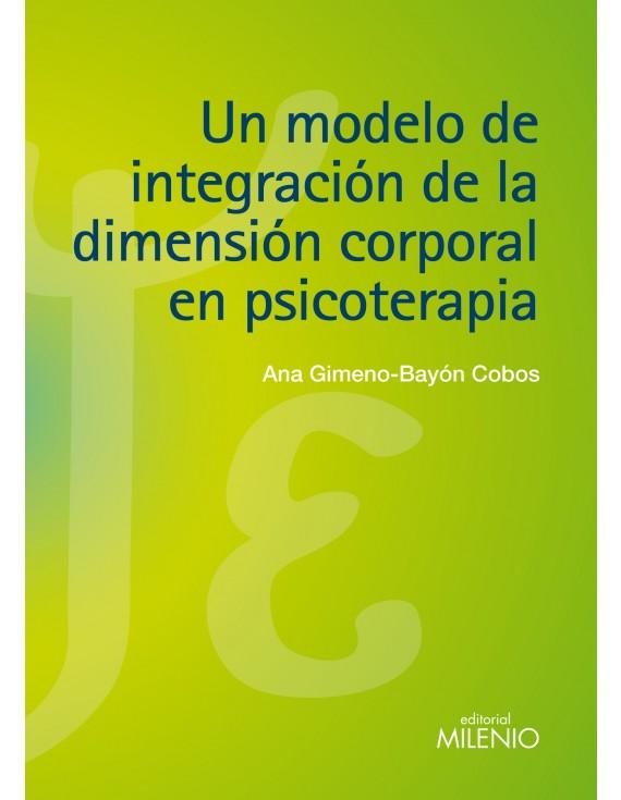 Un modelo de integración de la dimensión corporal en psicoterapia