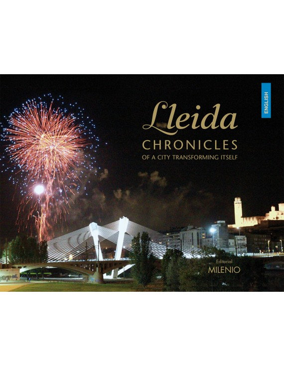 Lleida. Chronicles of a city transforming itself