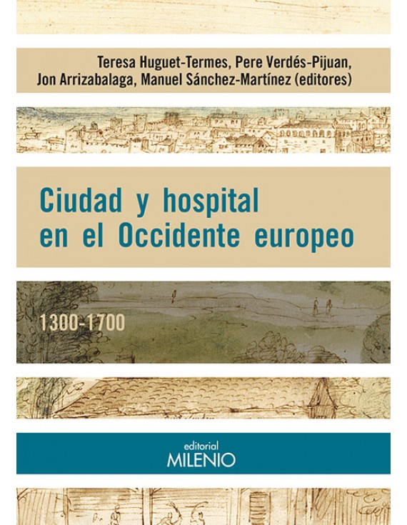 Ciudad y hospital en el Occidente Europeo. 1300-1700
