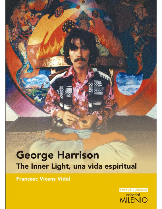 George Harrison. The Inner Light, una vida espiritual