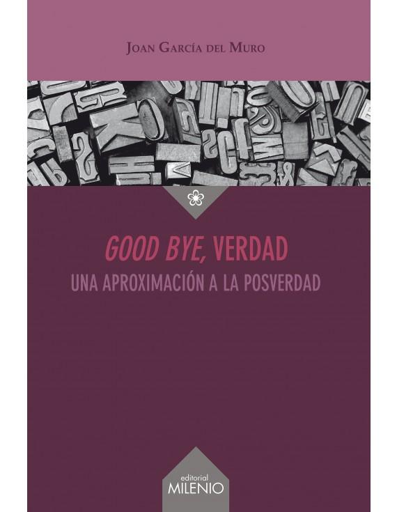 Good bye, verdad