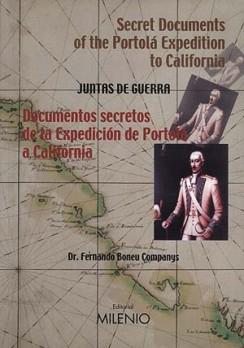Documentos secretos de la Expedición de Portolá a California. Secret Documents of the Portolá Expedition to California