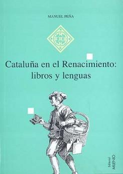Cataluña en el Renacimiento: libros y lenguas