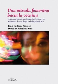Una mirada femenina hacia la cocaína