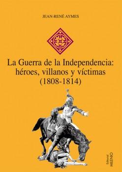 La Guerra de la Independencia: héroes, villanos y víctimas (1808-1814) (e-book pdf)
