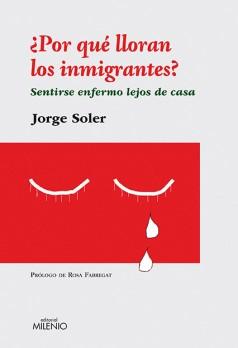 ¿Por qué lloran los inmigrantes?