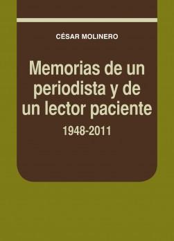 Memorias de un periodista y de un lector paciente. 1948-2011