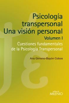 Psicología transpersonal: Una visión personal. Volumen I