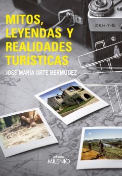 Mitos, leyendas y realidades turísticas