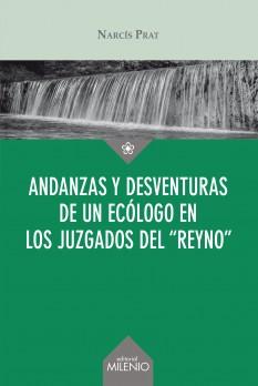 """Andanzas y desventuras de un ecólogo en los juzgados del """"reyno"""""""