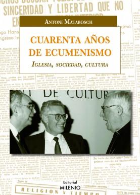 Cuarenta años de ecumenismo