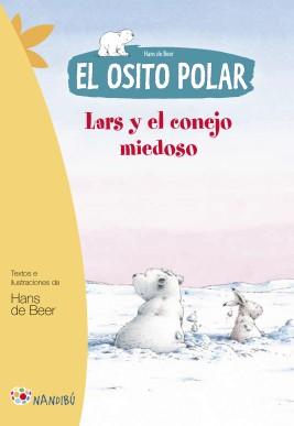 El osito polar. Lars y el conejo miedoso