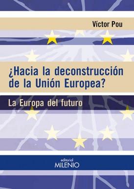 ¿Hacia la deconstrucción de la Unión Europea?