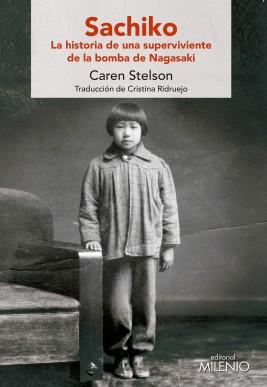 Resultado de imagen de Sachiko. La historia de una superviviente de la bomba de Nagasaki
