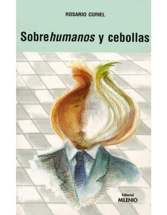 Sobre<i>humanos</i> y cebollas