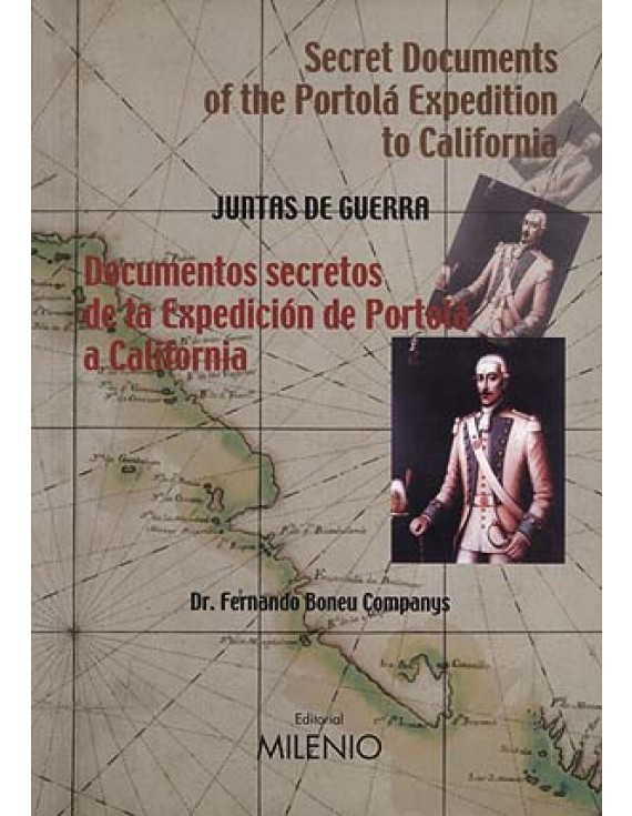 Documentos secretos de la Expedición de Portolá a California. Secret Documents of the Portolá Expedition to California