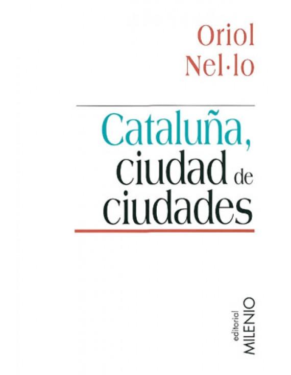 Cataluña, ciudad de ciudades