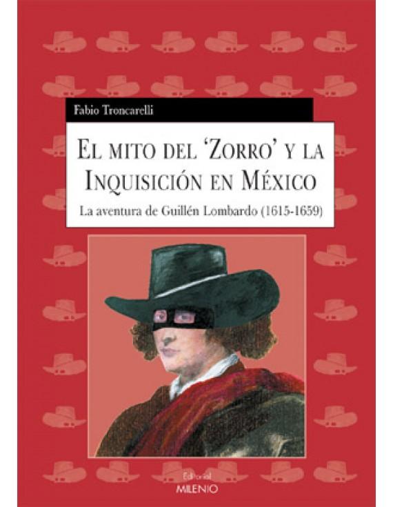 """El mito del """"Zorro"""" y la Inquisición en México"""