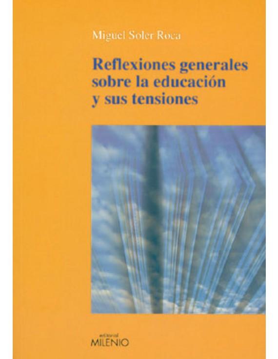 Reflexiones generales sobre educación y sus tensiones