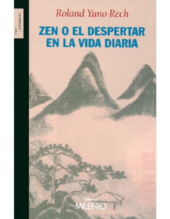 Zen o el despertar en la vida diaria