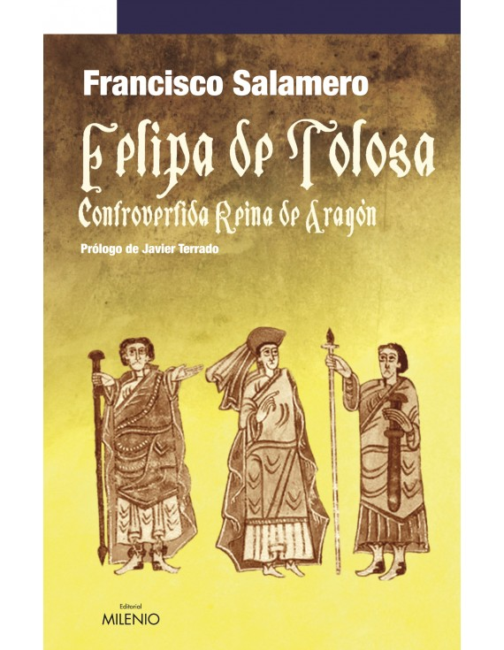 Felipa de Tolosa, controvertida Reina de Aragón