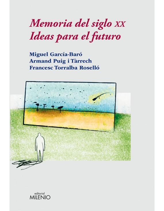 Memoria del siglo XX. Ideas para el futuro