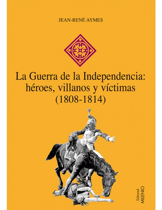 La Guerra de la Independencia: héroes, villanos y víctimas (1808-1814)