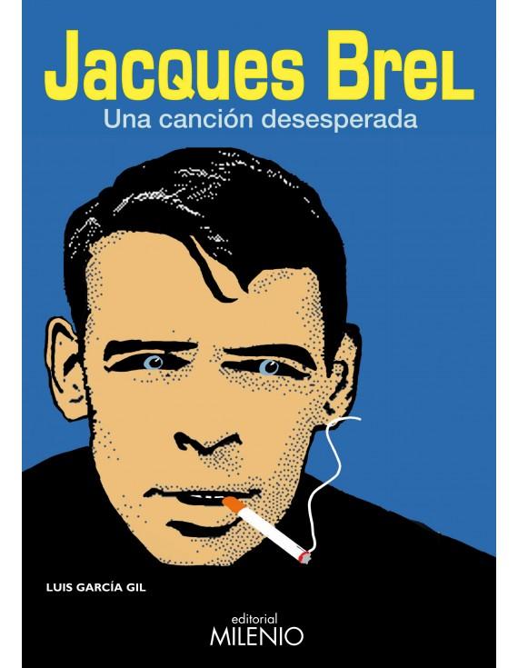 Jacques Brel, una canción desesperada