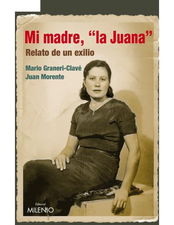 """Mi madre, """"la Juana"""""""