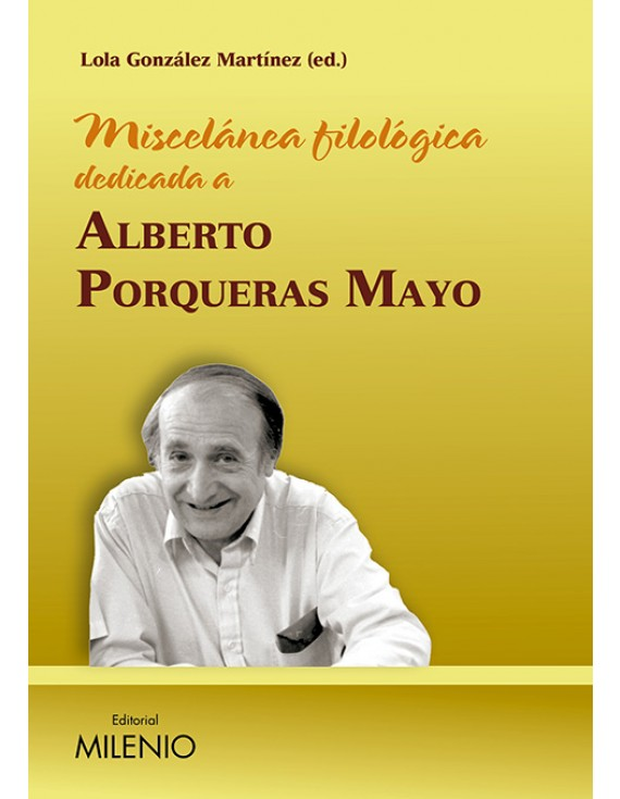 Miscelánea filológica dedicada a Alberto Porqueras Mayo