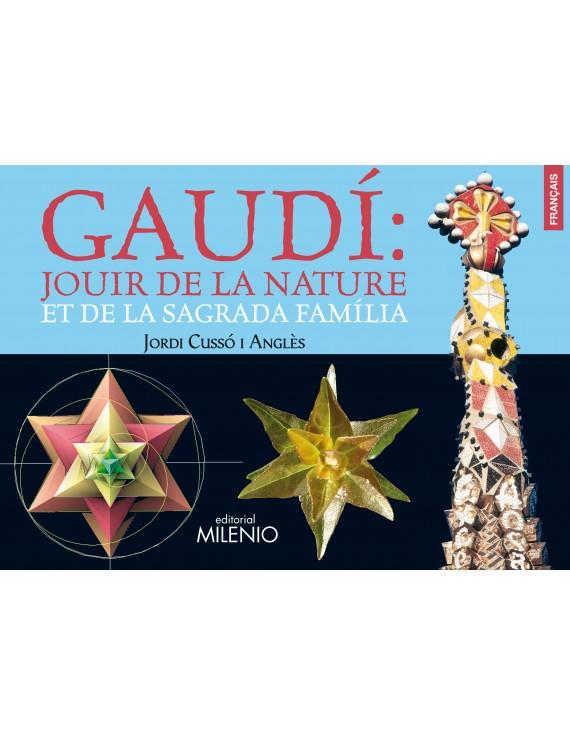 Gaudí: Jouir de la nature et de la Sagrada Família