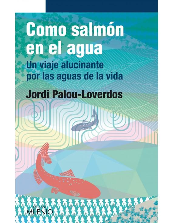 Como salmón en el agua