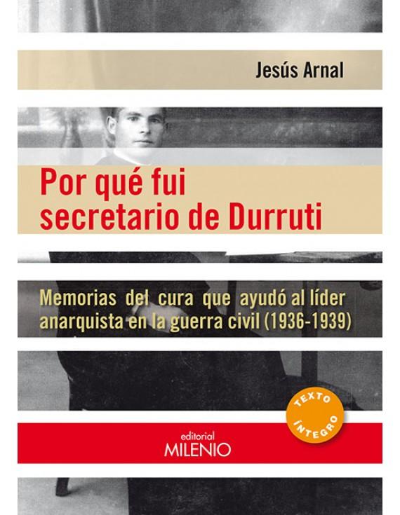 Por qué fui secretario de Durruti