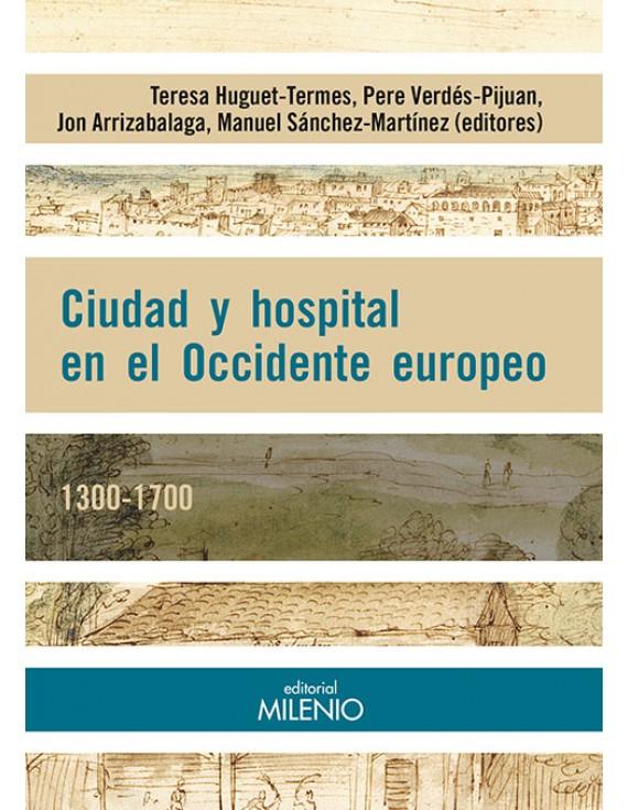 Ciudad y hospital en el Occidente Europeo. 1300-1700
