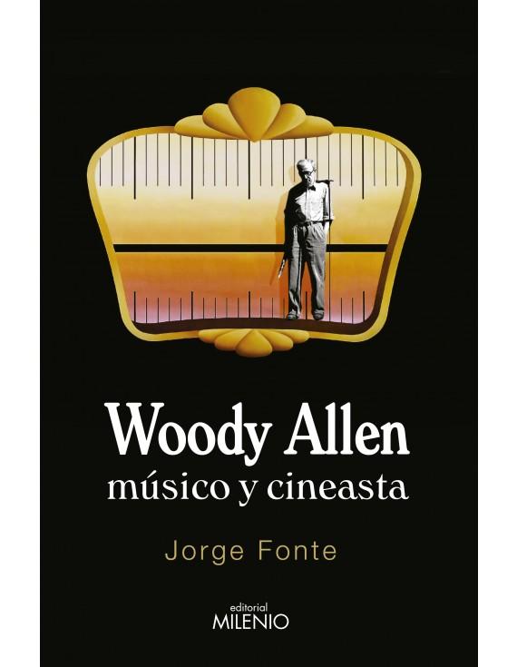 Woody Allen. Músico y cineasta