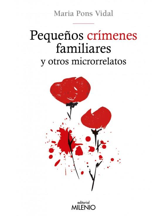 Pequeños crímenes familiares y otros microrrelatos