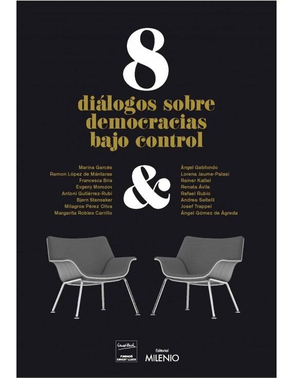 8 diálogos de democracias bajo control