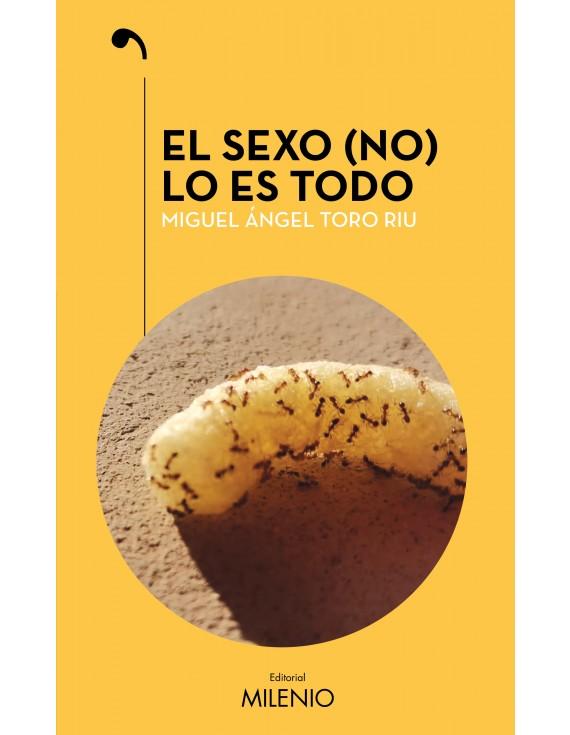 El sexo (no) lo es todo