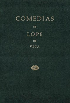 Comedias de Lope de Vega (Parte IV, Volumen III). El galán Castrucho. Los embustes de Celauro. La fe rompida. El tirano castigado