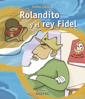 Rolandito y el rey Fidel