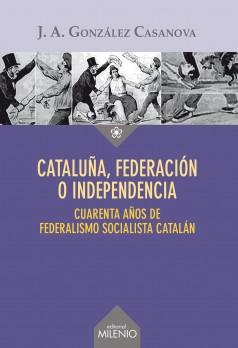 Cataluña, federación o independencia