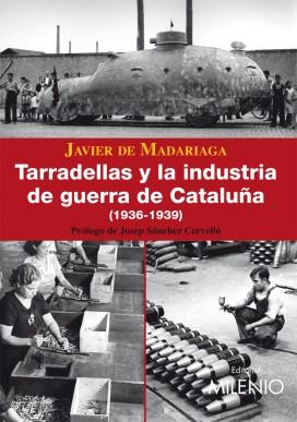 Tarradellas y la industria de guerra de Cataluña (1936-1939)