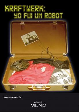 Kraftwerk: yo fui un robot