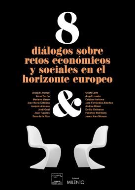 8 diálogos sobre retos económicos y sociales en el horizonte europeo
