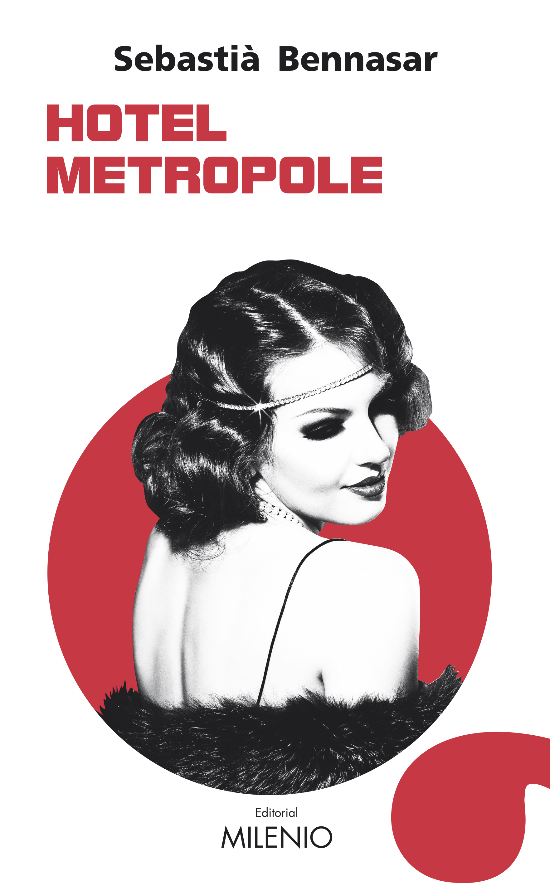 Editorial Milenio publica Hotel Metropole, la última novela de Sebastià Bennasar